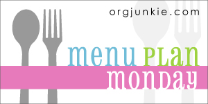 Find more great menu plans at a href=orgjunkie.comIm an Organizing Junkie/a