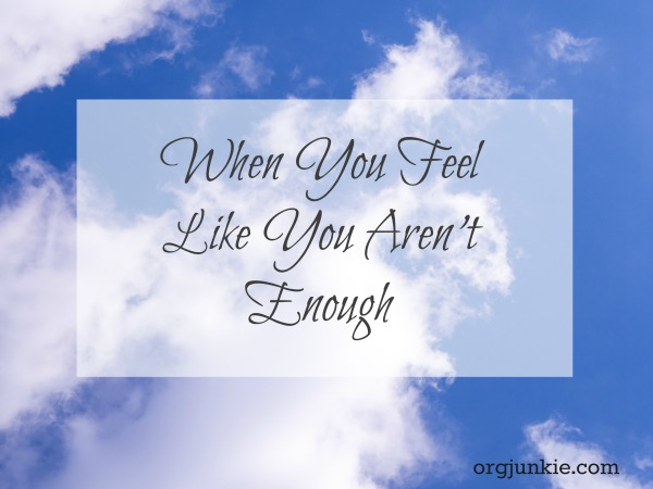 When You Feel Like You Aren't Enough