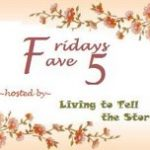 Friday Fave Fives ~ My week in pictures