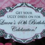 40th Birthday Ugly Dress Party!!