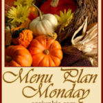 Menu Plan Monday ~ Thanksgiving Edition Oct 10/11