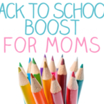 Back to School Boost for Moms