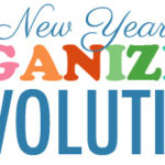 New Year's Organizing Revolution Tips