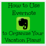 How to Use Evernote to Organize Your Vacation Plans
