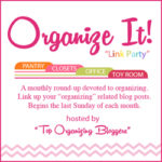 Organize It! Monthly Organizing Link Party