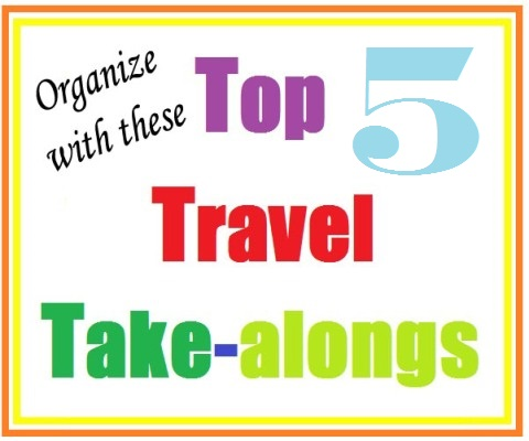 Top-5-Travel-Take-Alongs at orgjunkie.com