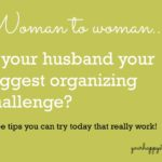 Is Your Husband Your Biggest Organizing Obstacle?