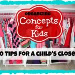Concepts for Kids – 10 Tips for Organizing a Child's Closet ~ Day #26