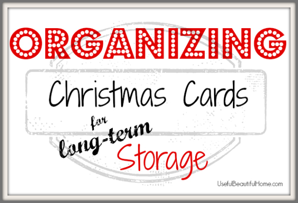 Organizing christmas cards for long term storage but for us sentimental peeps here are 5 ways to organize the christmas cards we receive and m4hsunfo Image collections