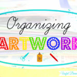 How to organize the random artwork and papers your child brings home from school {Part 1}