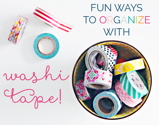 Fun Ways to Organize with Washi Tape