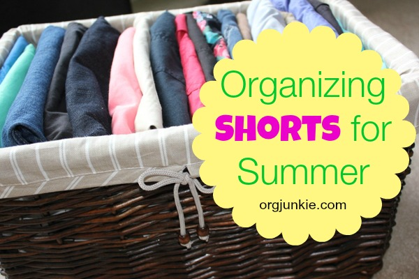 Organizing Shorts for Summer at orgjunkie.com
