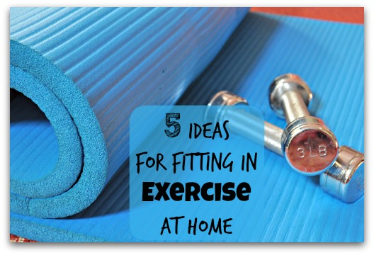 5 Ideas for Fitting in Exercise at Home