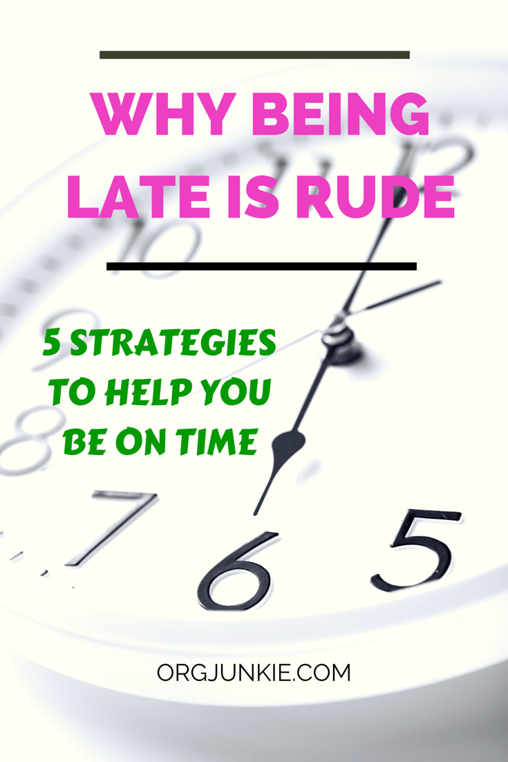 Why Being Late is Rude and 5 Strategies to Help You Be On Time