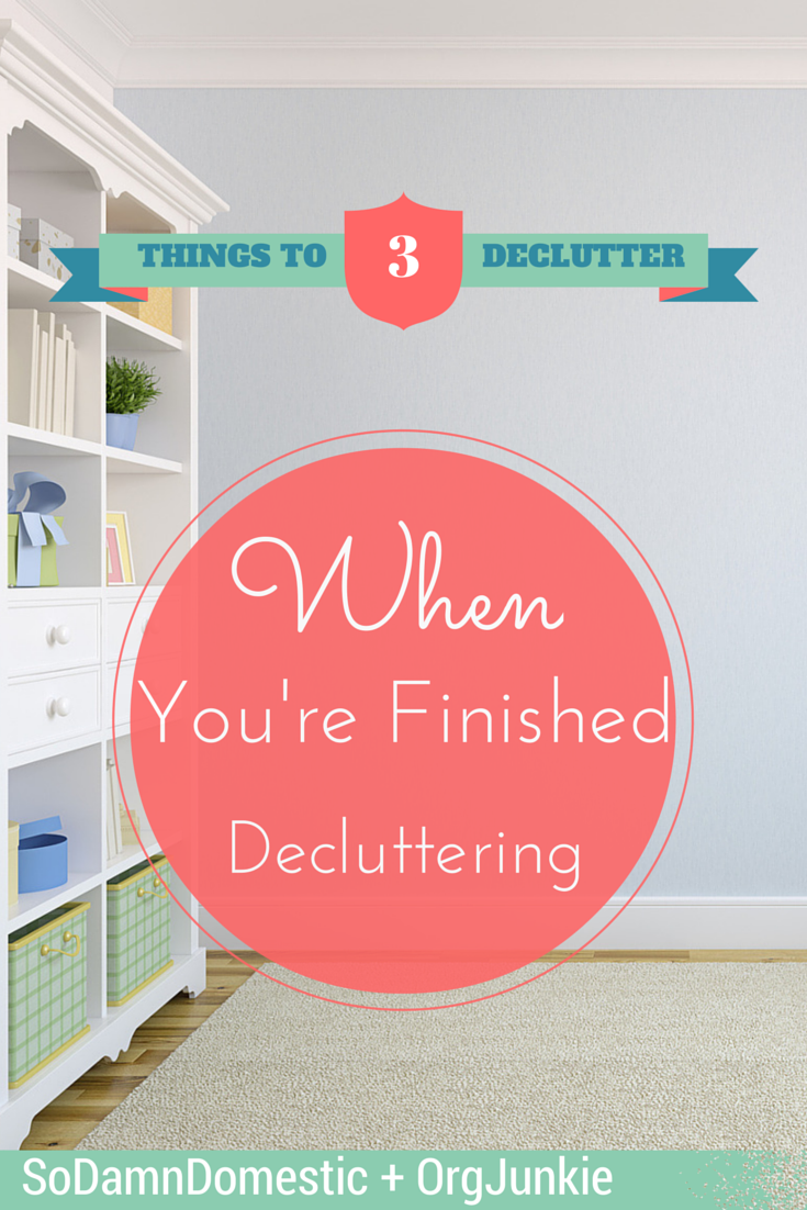 3-Things-to-Declutter-When-Youre-Finished-Decluttering
