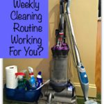 Is Your Weekly Cleaning Routine Working For You