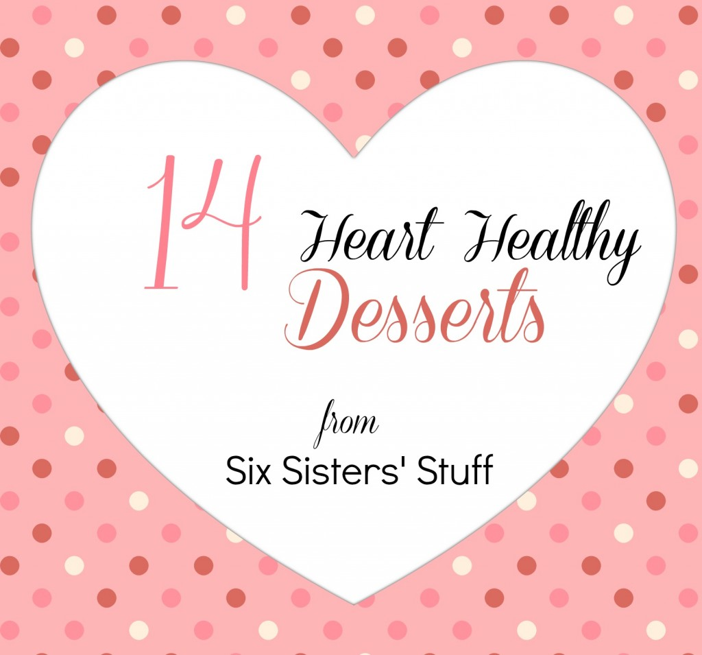 14-Heart-Healthy-Desserts-from-Six-Sisters-Stuff