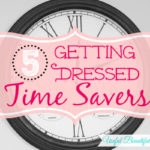 5 Getting Dressed Time Savers