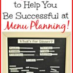 5 Tips To Help You Be Successful at Menu Planning