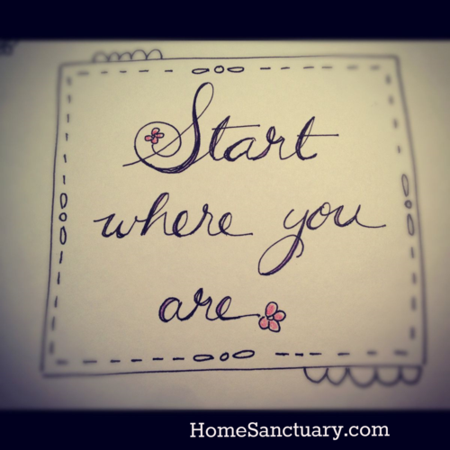 start where you are...helpful post for procrastinators.