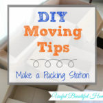 DIY Moving Tips Make a Packing Station