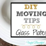 DIY Moving Tips Packing Glass Plates