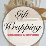 Gift Wrapping Organized & Simplified