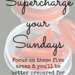 Supercharge Your Sundays to Prepare for the Week