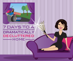 7 Days to Dramatically Decluttered Home