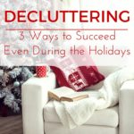 Decluttering through the holidays