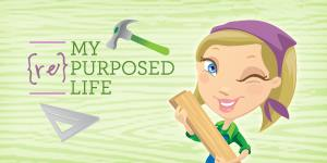 My {Re}Purposed Life