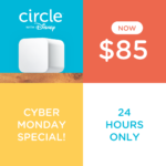 Cyber Monday: The BEST Gift for Peace of Mind – Circle with Disney
