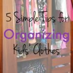 5 Simple Tips for Organizing Kids Clothes