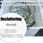 decluttering through macro organization