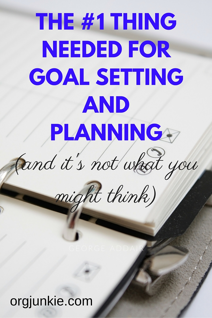 the number one thing needed for goal setting and planning