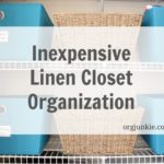 Inexpensive Linen Closet Organization