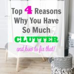 Top 4 Reasons Why You Have So Much Clutter