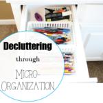 decluttering through micro organization