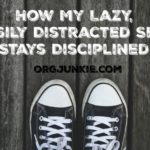 How My Lazy Easily Distracted Self Stays Disciplined