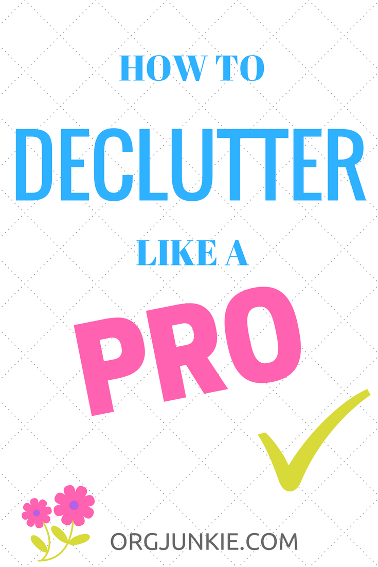 how-to-declutter-like-a-pro-at-im-an-organizing-junkie