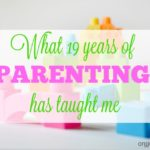 What 19 years of parenting has taught me