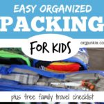 Easy Organized Packing for Kids plus Free Family Travel Checklist!