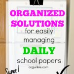 Organized Solutions for easily managing daily school papers short