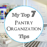 Top 7 Pantry Organization Tips