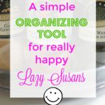 a-simple-organizing-tool-for-really-happy-lazy-susans