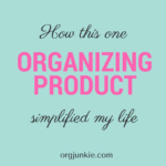 How this one organizing product simplified my life