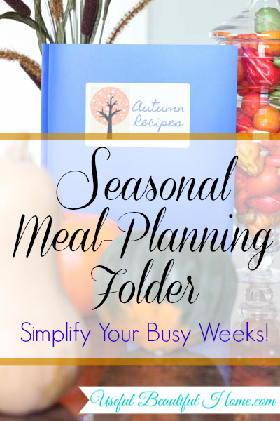 Seasonal meal planning folder to simplify busy weeks at I'm an Organizing Junkie blog