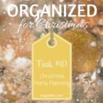 Organized for Christmas: Task #10 Christmas Menu Planning