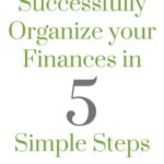 Successfully Organize Your Finances in 5 Simple Steps