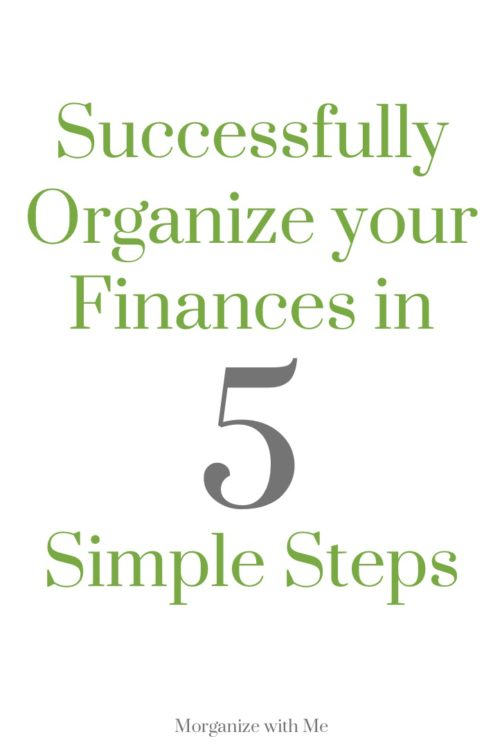 Successfully Organize Your Finances in 5 Simple Steps at I'm an Organizing Junkie